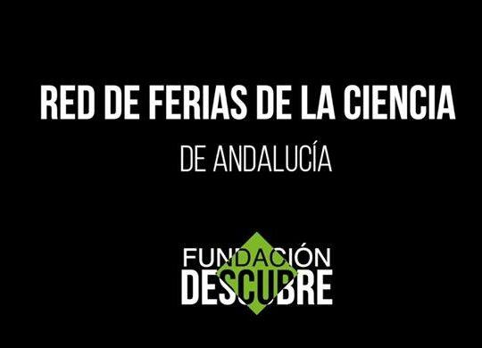 RED DE FERIAS DE LA CIENCIA DE ANDALUCÍA