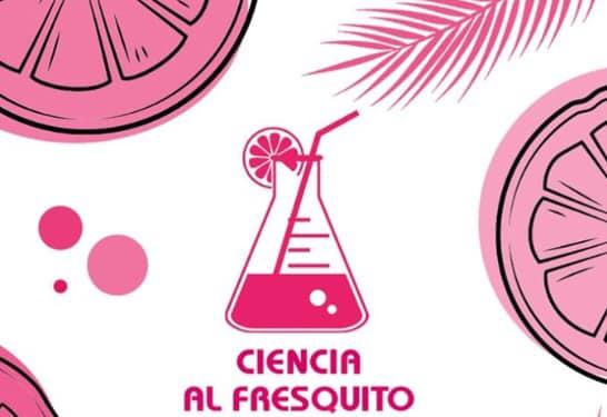 CIENCIA AL FRESQUITO