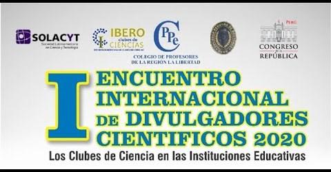 I ENCUENTRO INTERNACIONAL DE DIVULGADORES CIENTÍFICOS 2020